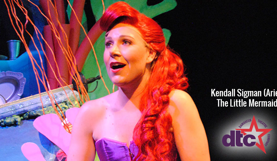 MEET THE ACTOR – Kendall Sigman (Ariel)