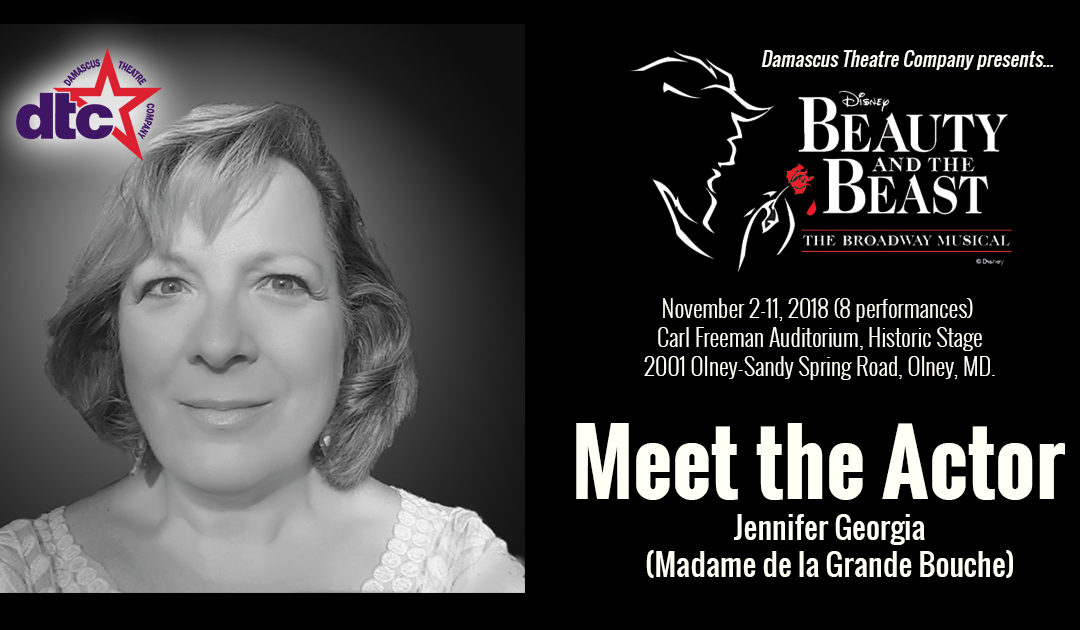 MEET THE ACTOR – Jennifer Georgia (Madame de la Grande Bouche)